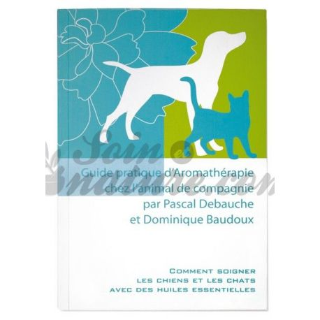 GUIDE PRATIQUE AROMATHERAPIE ANIMAL DR BAUDOUX