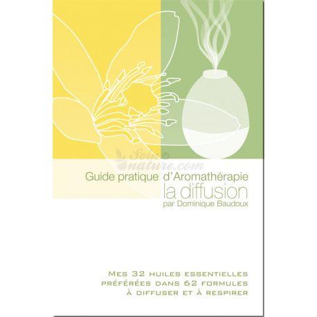 Baudoux Guide Pratique d'Aromathérapie : La Diffusion