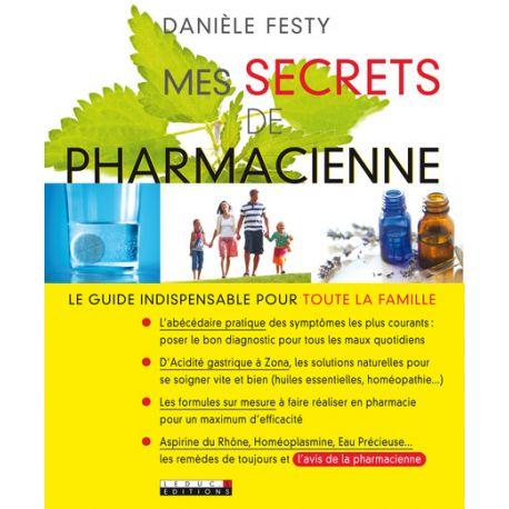 Mes secrets de pharmacienne DANIELE FESTY
