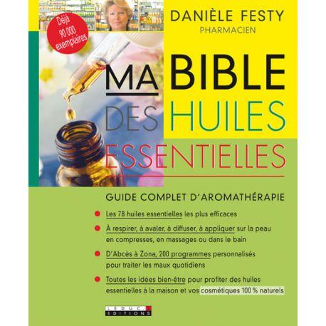 Ma Bible des huiles essentielles DANIELE FESTY
